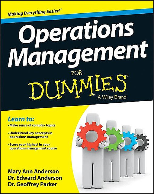 Operations Management For Dummies, Parker Geoffrey, Edward J.Anderson, MSE, Mary Ann Anderson