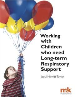 Working with Children who need Long-term Respiratory Support, Jaqui Hewitt-Taylor