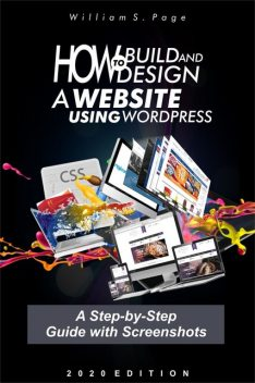 How to Build and Design a Website using WordPress : A Step-by-Step Guide with Screenshots, William, Page