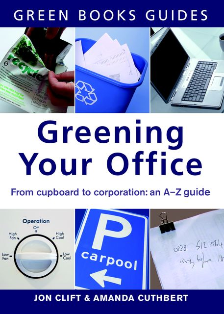 Greening Your Office, Amanda Cuthbert, Jon Clift