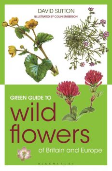 Green Guide to Wild Flowers Of Britain And Europe, David Sutton