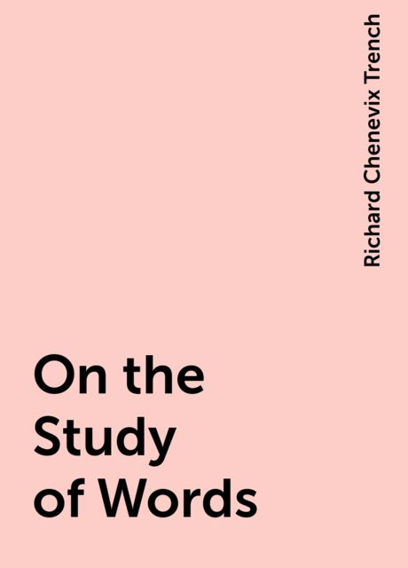 On the Study of Words, Richard Chenevix Trench