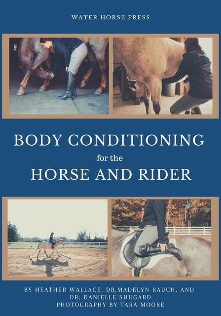 Body Conditioning for the Horse and Rider, Heather Wallace, Danielle Shugard, Madelyn Rauch