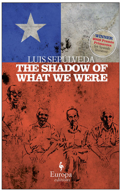 The Shadow of What We Were, Luis Sepúlveda