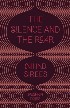 The Silence and the Roar, Nihad Sirees