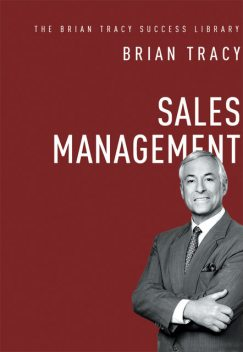 Sales Management (The Brian Tracy Success Library), Brian Tracy