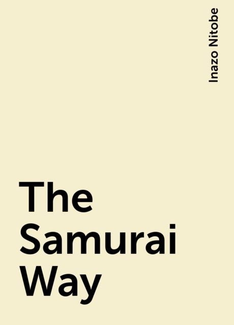 The Samurai Way, Inazo Nitobe