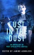 Lust in the Dust, Elizabeth Coldwell, Jones, Sommer Marsden, Janine Ashbless, Gregory L. Norris, Nicole Wolfe, Cara Thereon, Quiet Ranger, Raven Sky, S. Nano