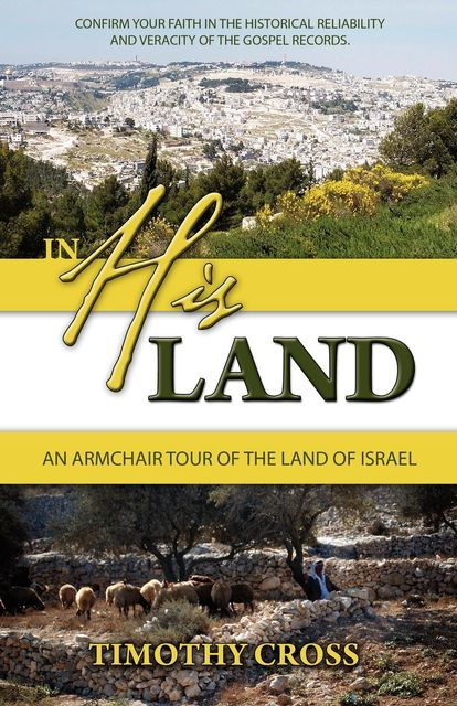 In His Land: Armchair Tour of the Holy Land, Timothy Cross