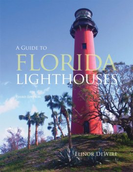A GUIDE TO FLORIDA LIGHTHOUSES, Elinor DeWire