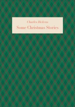 Some Christmas Stories, Charles Dickens
