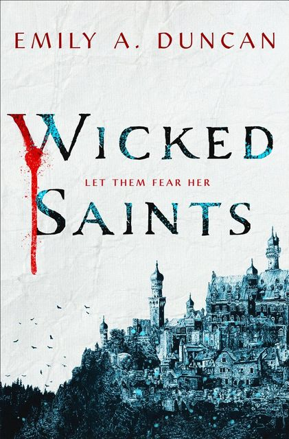Wicked Saints, Emily A. Duncan
