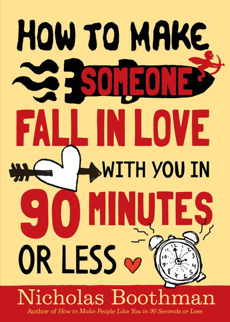 How to Make Someone Fall in Love With You in 90 Minutes or Less, Nicholas Boothman