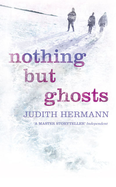 Nothing but Ghosts, Judith Hermann