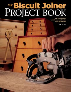 Biscuit Joiner Project Book, Jim Stack