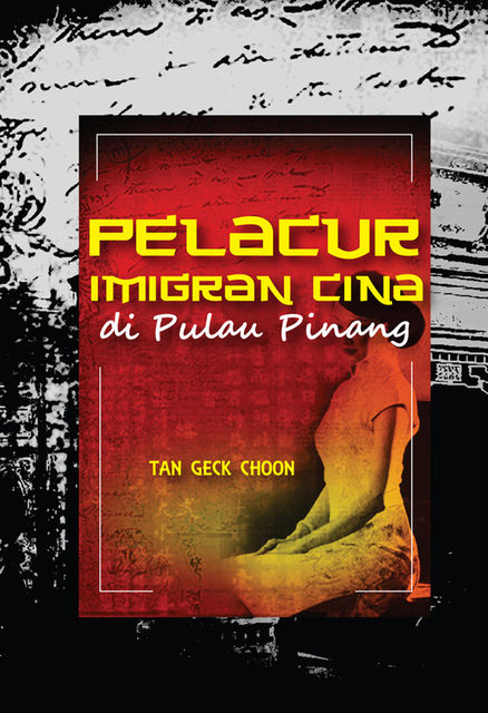 Chinese Immigrant Prostitutes in Penang, Tan Geck Choon