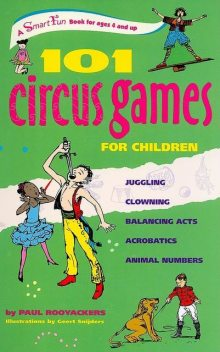 101 Circus Games for Children, Paul Rooyackers