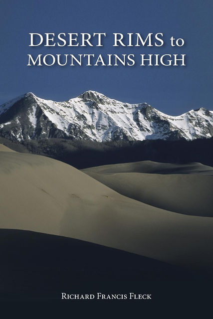 Desert Rims to Mountains High, Richard F.Fleck