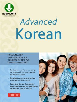 Advanced Korean, Ross King, Donald Baker, Jaehoon Yeon, Chungsook Kim