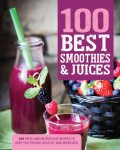 100 Best Smoothies & Juices, Love Food Editors