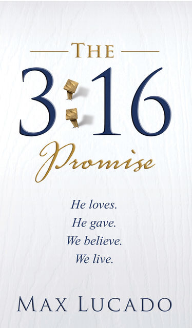 The 3:16 Promise, Max Lucado