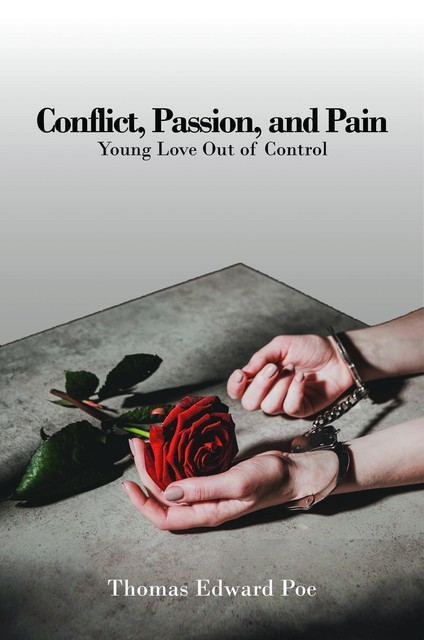 Conflict, Passion, and Pain, Thomas Edward Poe