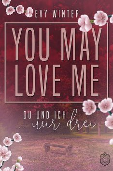YOU MAY LOVE ME, Evy Winter