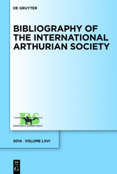 Bibliography of the International Arthurian Society. Volume LXVI, De Gruyter