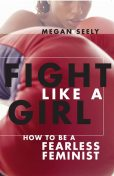 Fight Like a Girl, Megan Seely