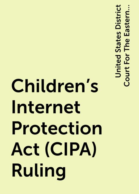 Children's Internet Protection Act (CIPA) Ruling, United States District Court For The Eastern District Of Pennsylvania