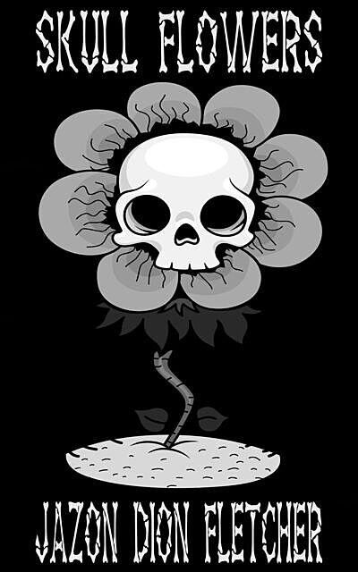 Skull Flowers (Dutch Language Edition), Jazon Dion Fletcher