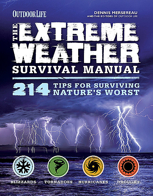 The Extreme Weather Survival Manual, Dennis Mersereau