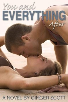 You and Everything After, Ginger Scott