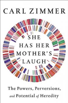 She Has Her Mother's Laugh, Carl Zimmer