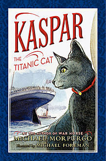 Kaspar the Titanic Cat, Michael Morpurgo