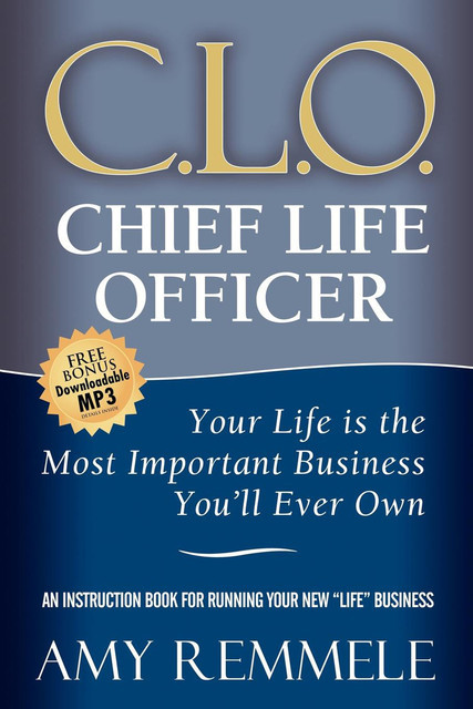 C.L.O., Chief Life Officer, Amy Remmele