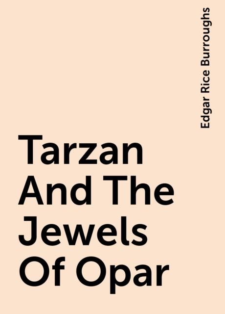 Tarzan And The Jewels Of Opar, Edgar Rice Burroughs