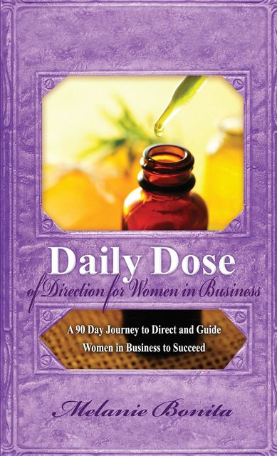 Daily Dose of Direction for Women in Business, Melanie Bonita