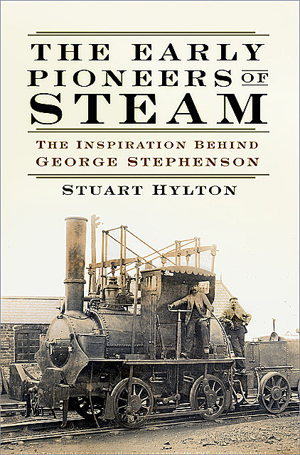 The Early Pioneers of Steam, Stuart Hylton