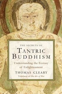 Secrets of Tantric Buddhism, Thomas Cleary