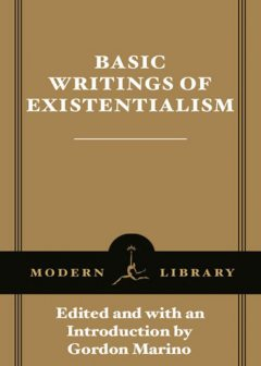 Basic Writings of Existentialism, Gordon Marino
