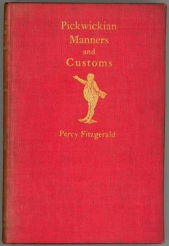Pickwickian Manners and Customs, Percy Hethrington Fitzgerald