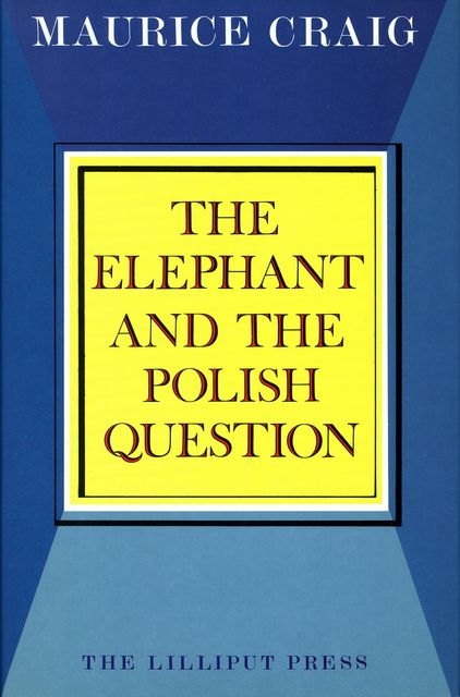 The Elephant and the Polish Question, Maurice Craig