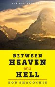 Between Heaven and Hell, Bob Shacochis