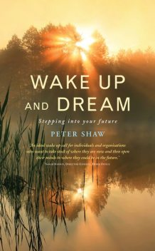 Wake Up and Dream, Peter Shaw