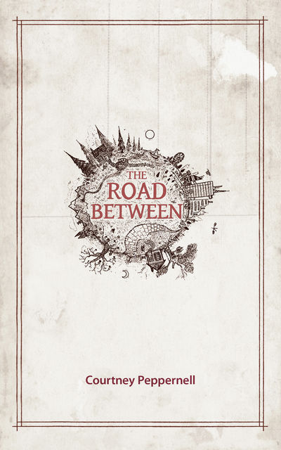 The Road Between, Courtney Peppernell
