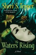 The Waters Rising, Sheri S.Tepper