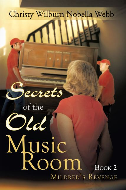 Secrets of the Old Music Room: Book 2, Christy Wilburn Nobella Webb