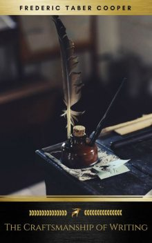 The Craftsmanship of Writing (Golden Deer Classics), Frederic Taber Cooper