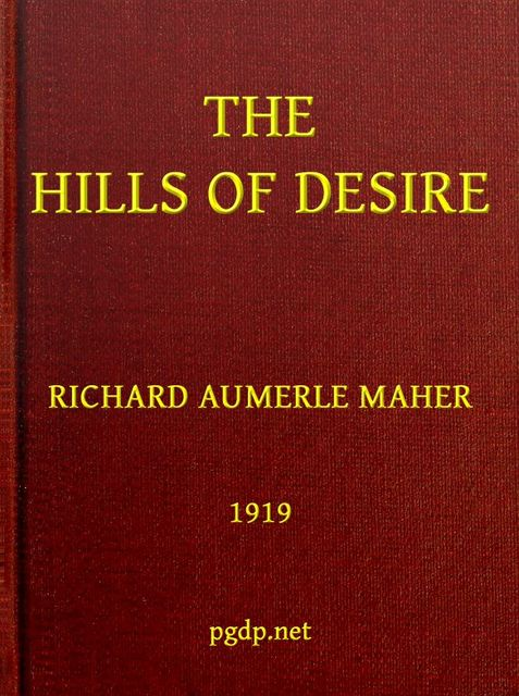 The Hills of Desire, Richard Aumerle Maher